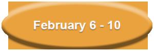 feb 6-10