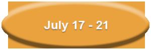 july 17-21